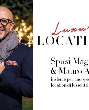 Nasce Luxury Location, il progetto firmato da Sposi Magazine in collaborazione con Mauro Adami