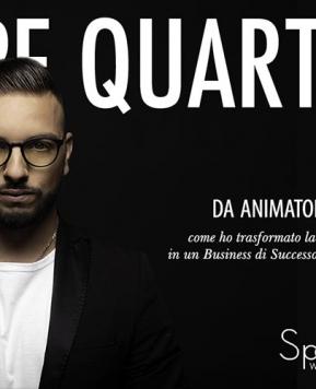 Peppe Quartulli, da animatore a imprenditore con Spositive