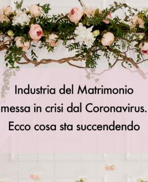 Industria del Matrimonio messa in crisi dal Covid-19, gli imprenditori italiani alzano la voce
