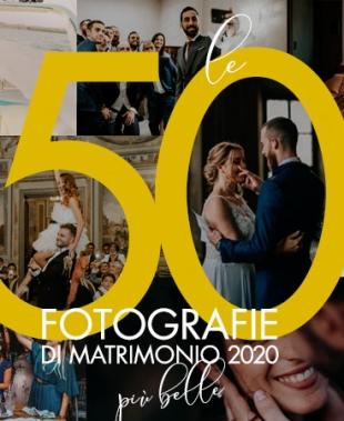 Le 50 Fotografie di Matrimonio più belle del 2020